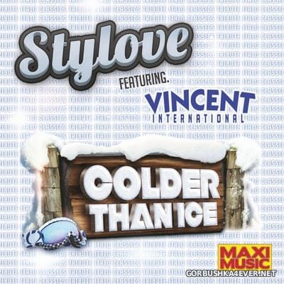 Stylove feat Vincent International - Colder Than Ice [2020]