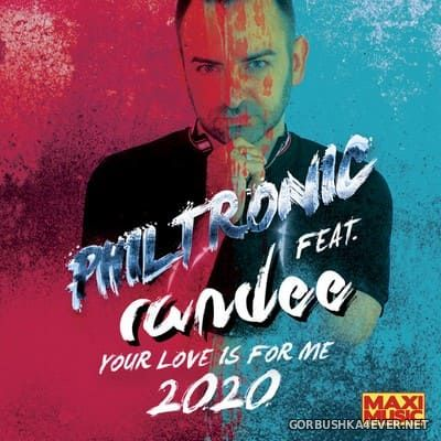 Philtronic feat Randee - Your Love Is For Me (2020 Version) [2020]