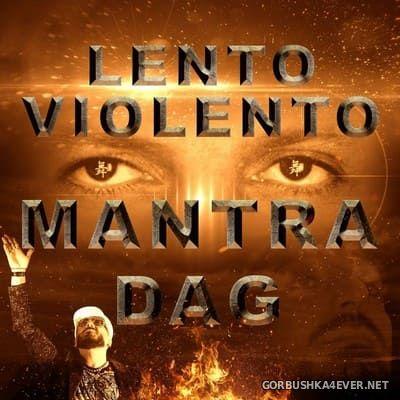 Lento Violento & Gigi D'Agostino - Mantra Dag [2020]