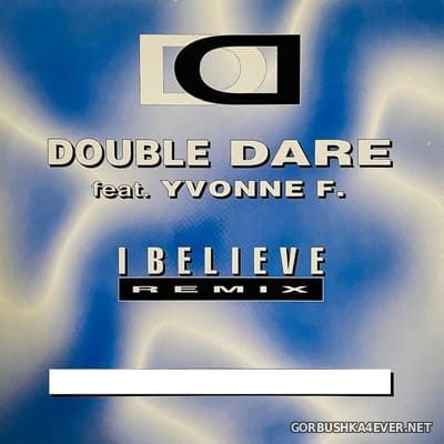 Double Dare - I Believe (Remix) [1995]
