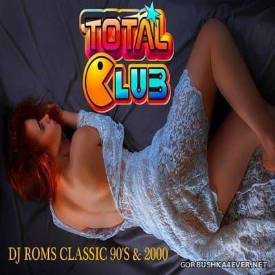DJ Roms - Classic 90s & 2000s Club Mix [2020]