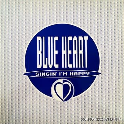 Blue Heart - Singin' I'm Happy [1995]