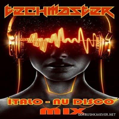 DJ TechMaster - Italo Nu Disco Mix 2020