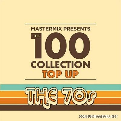[Mastermix] The 100 Collection (Top Up The 70s) [2020]