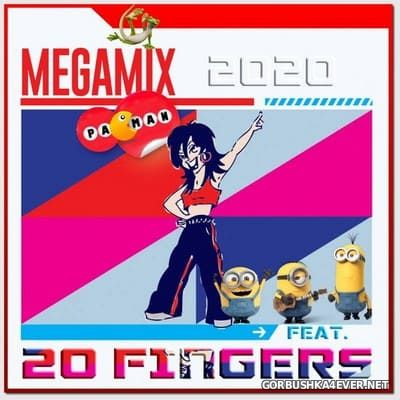 20 Fingers - The Megamix [2020] by Pacman