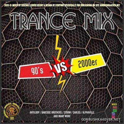 Trance Mix 90's vs 2000's Edition [2020] by Serzh83