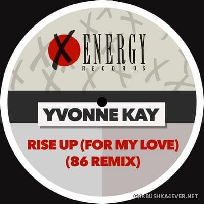 Yvonne Kay - Rise Up (For My Love) (86 Remix) [1986]