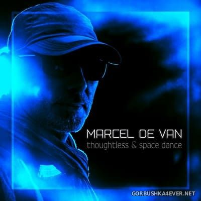 Marcel De Van - Thoughtless & Space Dance [2020]