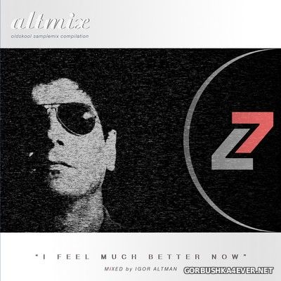 Altmix 7 (I Feel Much Better Now) [2011]