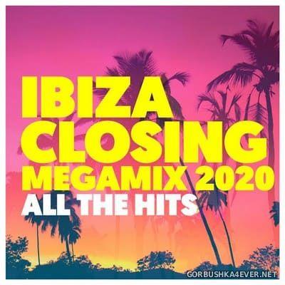 Ibiza Closing Megamix 2020 (All The Hits) [2020]