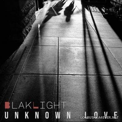 Blaklight - Unknown Love [2020]
