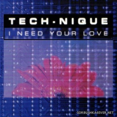 Tech-Nique - I Need Your Love [2000]