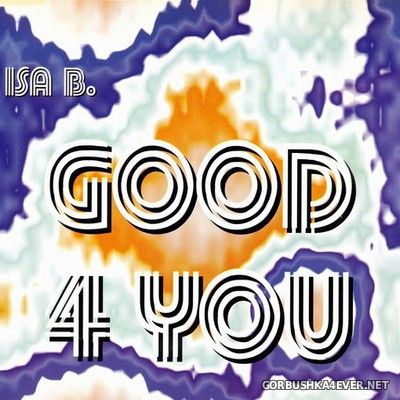 Isa B - Good For You [1994]
