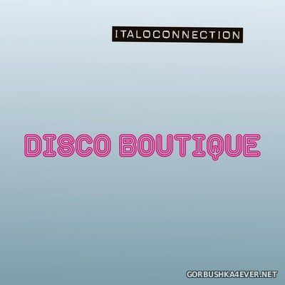 Italoconnection - Disco Boutique [2020]
