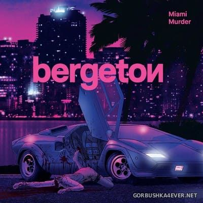 Bergeton - Miami Murder [2020]