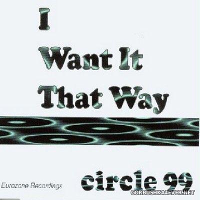 Circle 99 - I Want It That Way [1999]