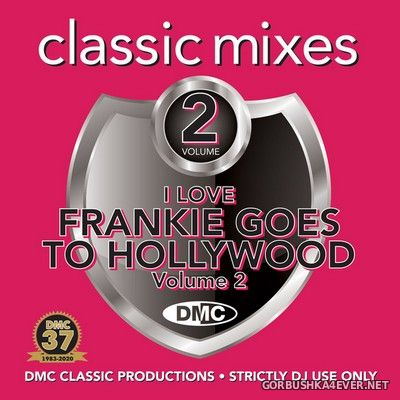 [DMC] Classic Mixes - I Love Frankie Goes To Hollywood vol 2 [2020]