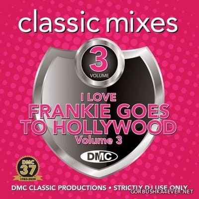 [DMC] Classic Mixes - I Love Frankie Goes To Hollywood vol 3 [2020]