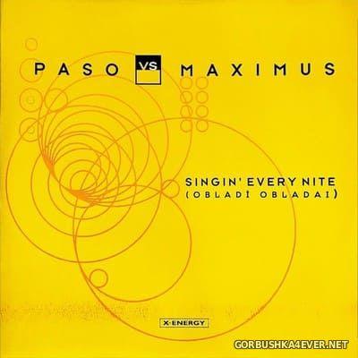 Paso vs Maximus - Singin' Every Nite (Obladi Obladai) [1999]