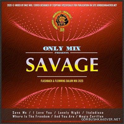 Savage - Flashback & Flemming Dalum Mix 2020 by Only Mix