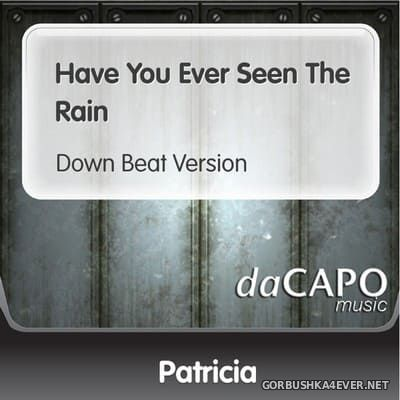 Patricia - Have You Ever Seen The Rain [1995]