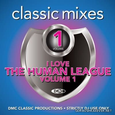[DMC] Classic Mixes - I Love The Human League vol 1 [2020]