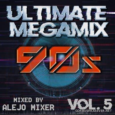 DJ Alejo - Ultimate Megamix 90s vol 05 [2020]