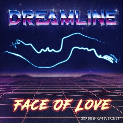 Dreamline - Face Of Love [2020]