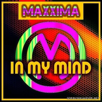Maxxima - In My Mind (Remixes) [2020]