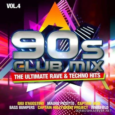 90s Club Mix vol 4 (The Ultimate Rave & Techno Hits) [2020] / 2xCD