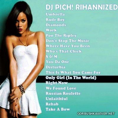 DJ Pich - Rihannized [2020]