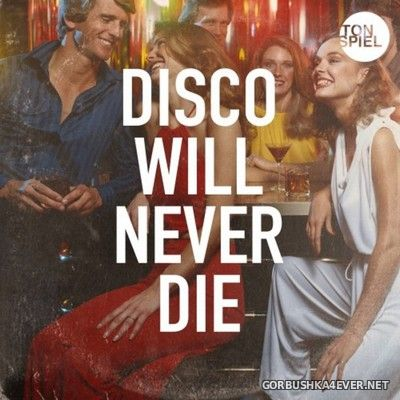 [Tonspiel Recordings] Disco Will Never Die [2020]