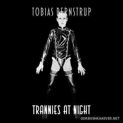 Tobias Bernstrup - Trannies At Night 1998-2012 [2016]