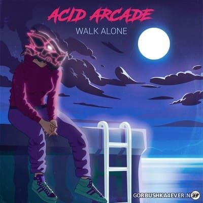 Acid Arcade - Walk Alone [2020]