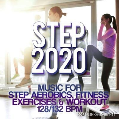 Step 2020 - Music For Step Aerobics, Fitness Exercises & Workout [2020]