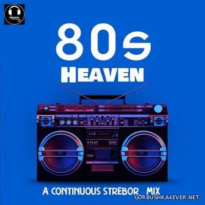 80s Heaven Mix [2020] by Strebor