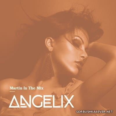 Martin In The Mix - Angelix 58 [2020] October