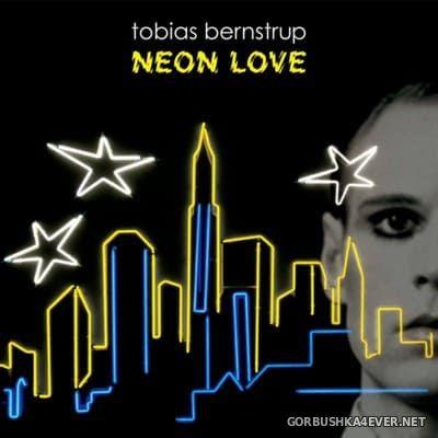 Tobias Bernstrup - Neon Love (Extended Version) [2007]