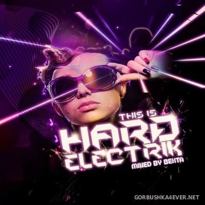 [RIOT] This Is Hard Electrik [2012] Mixed By Bexta