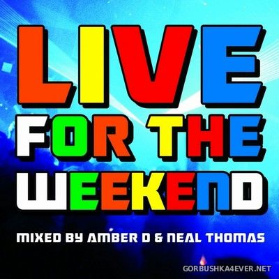 [Traffic Records] Live For The Weekend 01 [2011] Mixed By Amber D & Neal Thomas