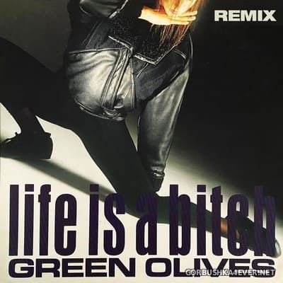 Green Olives - Life Is A Bitch (Remix) [1989]