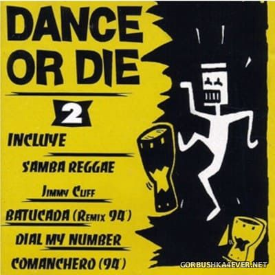 [Musica Maestro] Dance Or Die 2 [1994]