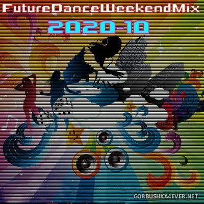 [Future Records] Future Dance Weekend Mix 2020-10 [2020]