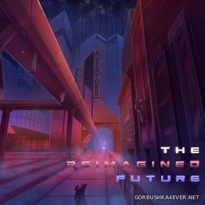 Aviators - The Reimagined Future [2020]