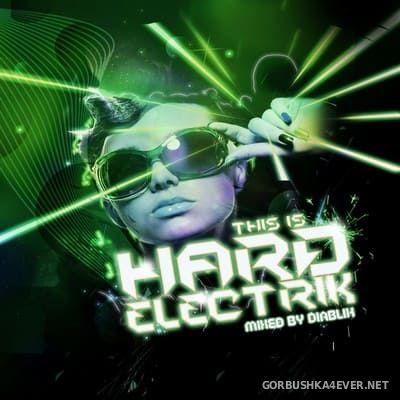 [RIOT] This Is Hard Electrik [2012] Mixed By Diablik