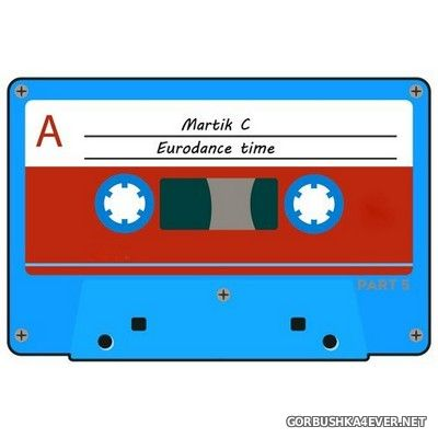 Martik C - Eurodance Time Pt. 4 [2012]