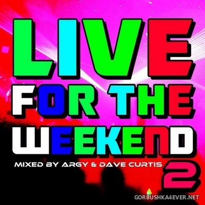 [Traffic Records] Live For The Weekend 02 [2012] Mixed By Argy & Dave Curtis