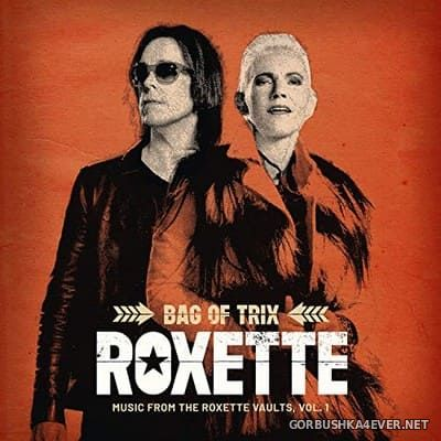 Roxette - Bag Of Trix (Music From The Roxette Vaults vol 1) [2020]