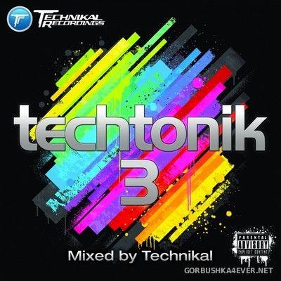 [Technikal Recordings] Techtonik 3 [2012] Mixed By Technikal