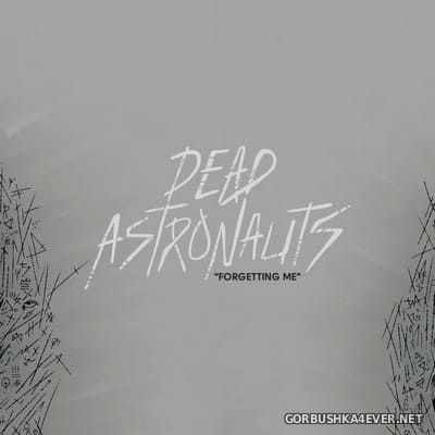 Dead Astronauts - Forgetting Me [2020]